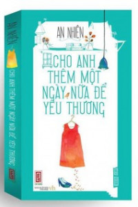cho-anh-them-mot-ngay-nua-de-yeu-thuong