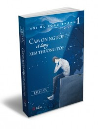 hoi-uc-long-thanh-cam-on-nguoi-vi-tung-xem-thuong-toi